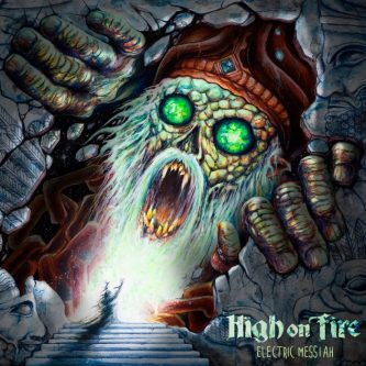 "High on Fire: nuevo disco ""Electric Messiah"""
