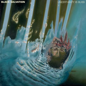 Black Salvation - Uncertanity is a bliss