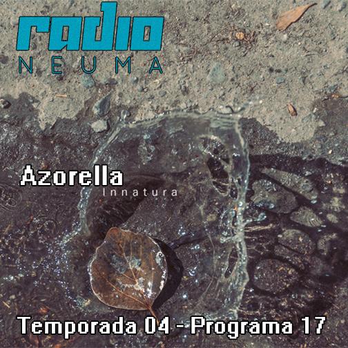 Radio-Neuma-T4-P17-Entrevista-Azorella