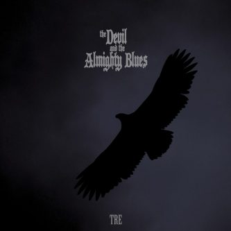 The Devil and the Almighty Blues – Tre