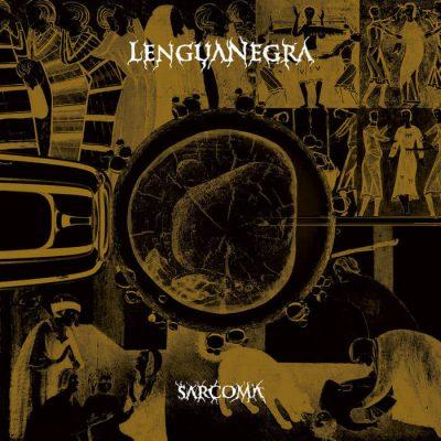 Lengua Negra – Sarcoma (2019)