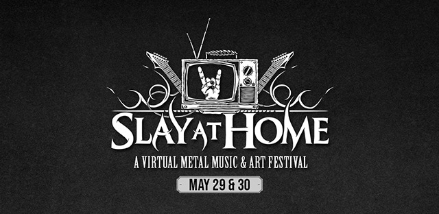 Slay at home: festival de artes y metal