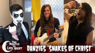 "Two Minutes To Late Night: ""Snakes of Christ"" (Cover)"