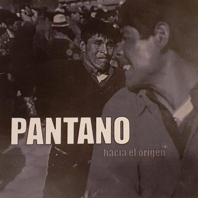 Pantano – Hacia el Origen (2001)