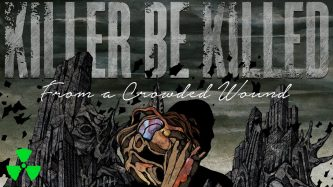 Killer Be Killed: From a Crowded Wound (Video)