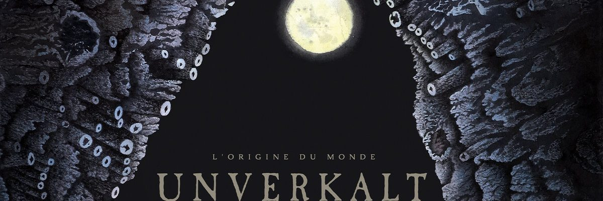 Unverkalt – L' Origine Du Monde (2020)