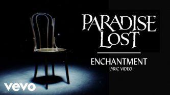 Paradise Lost: Enchantment (Lyric Video)