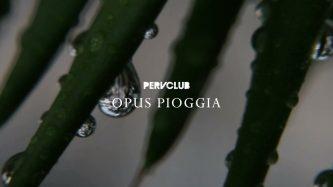 PervClub: Opus Pioggia (Video)