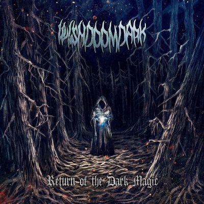 Wishdoomdark – Return of the Dark Magic (2020)
