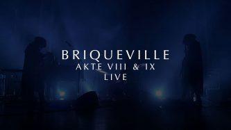 Briqueville: Akte VII & IX (en vivo)