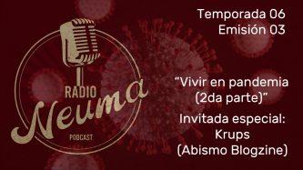 Radio Neuma: vivir en pandemia, invitada Krups (Abismo)