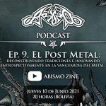Podcast Ep. 9.  El Post Metal: deconstruyendo e innovando en la vanguardia del Metal